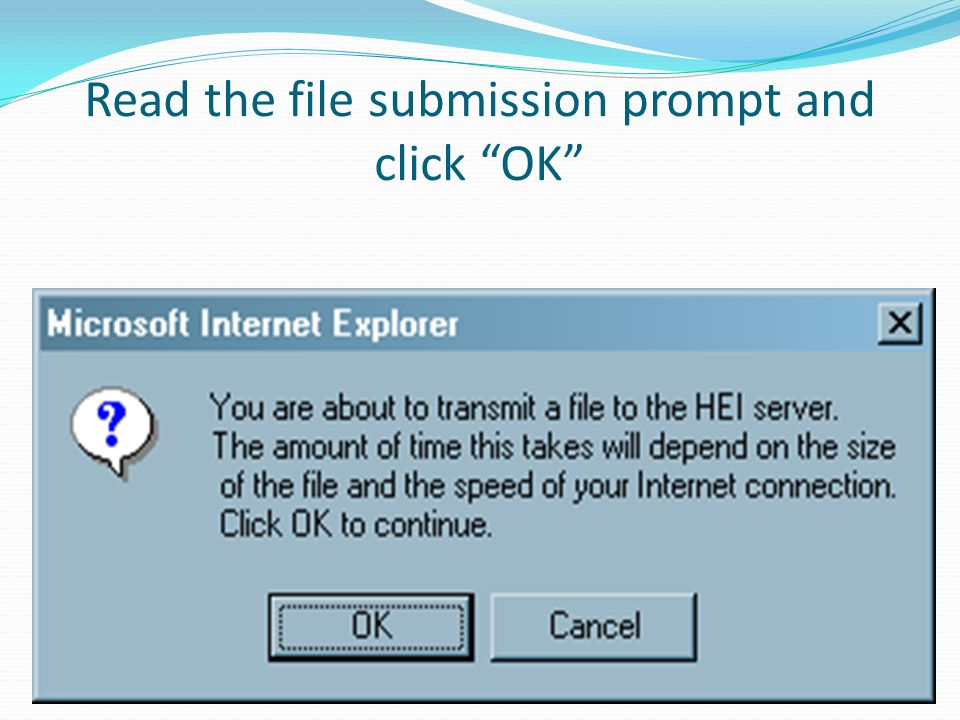Read the file submission prompt and click OK