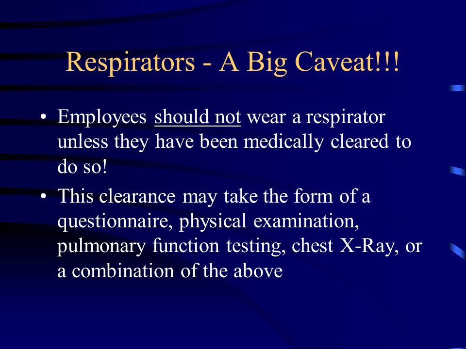 Respirators Does not include: –surgical masks –dust masks N-95 respirators are a special class of respiratory protection primarily used in the health care field