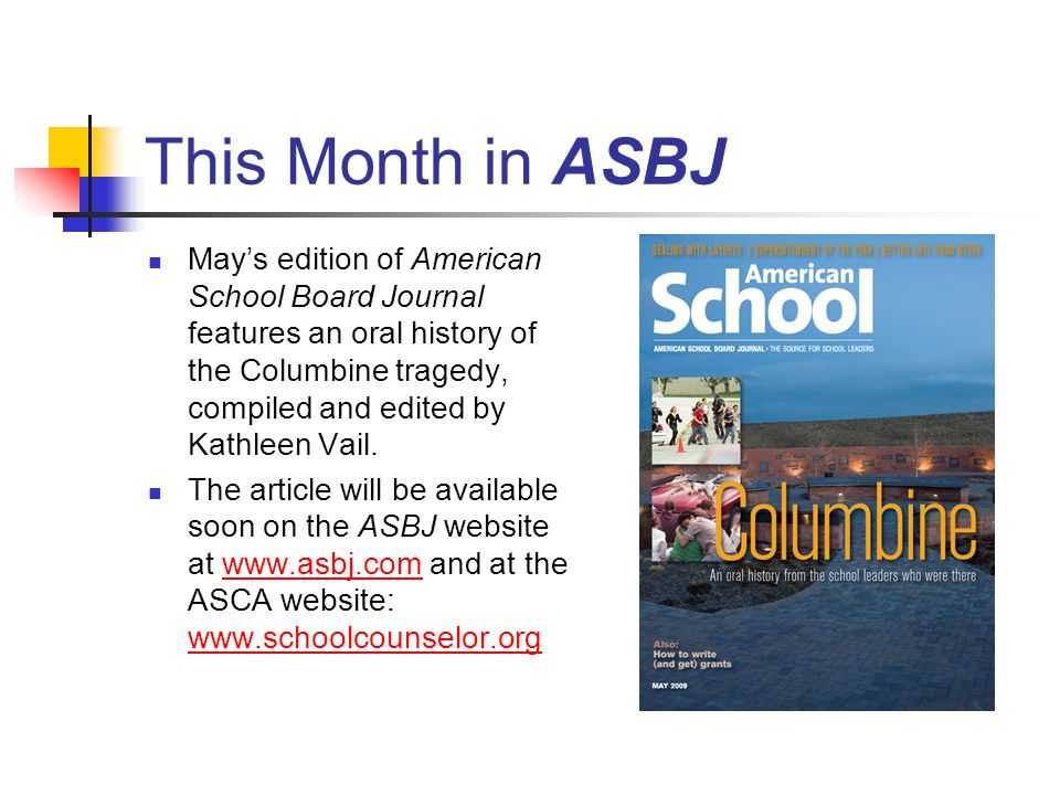 This Month in ASBJ May's edition of American School Board Journal features an oral history of the Columbine tragedy, compiled and edited by Kathleen V