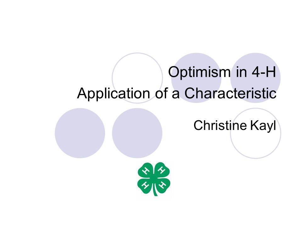 Optimism in 4-H Application of a Characteristic Christine Kayl