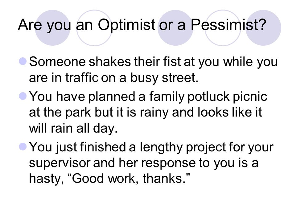 Are you an Optimist or a Pessimist.