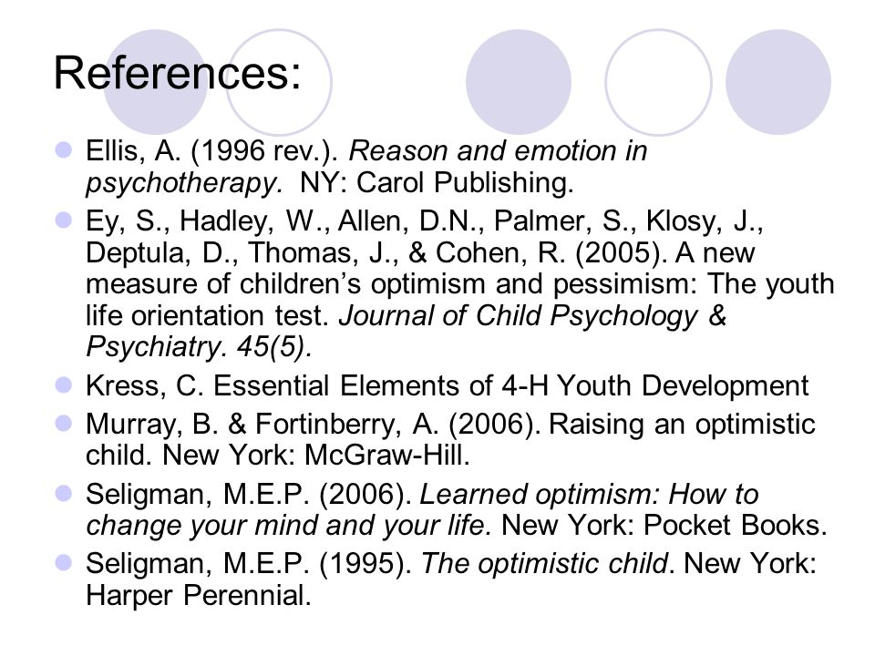 References: Ellis, A.(1996 rev.). Reason and emotion in psychotherapy.