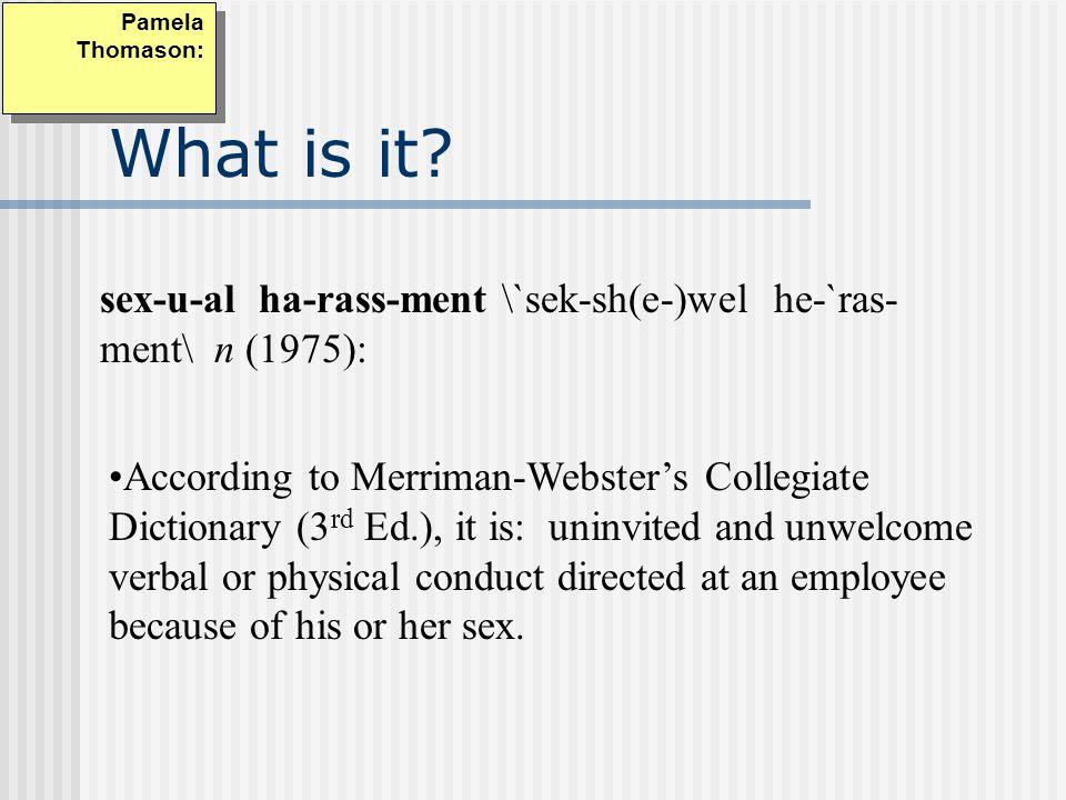 Sexual Harassment A Staff Workshop Pamela Thomason: