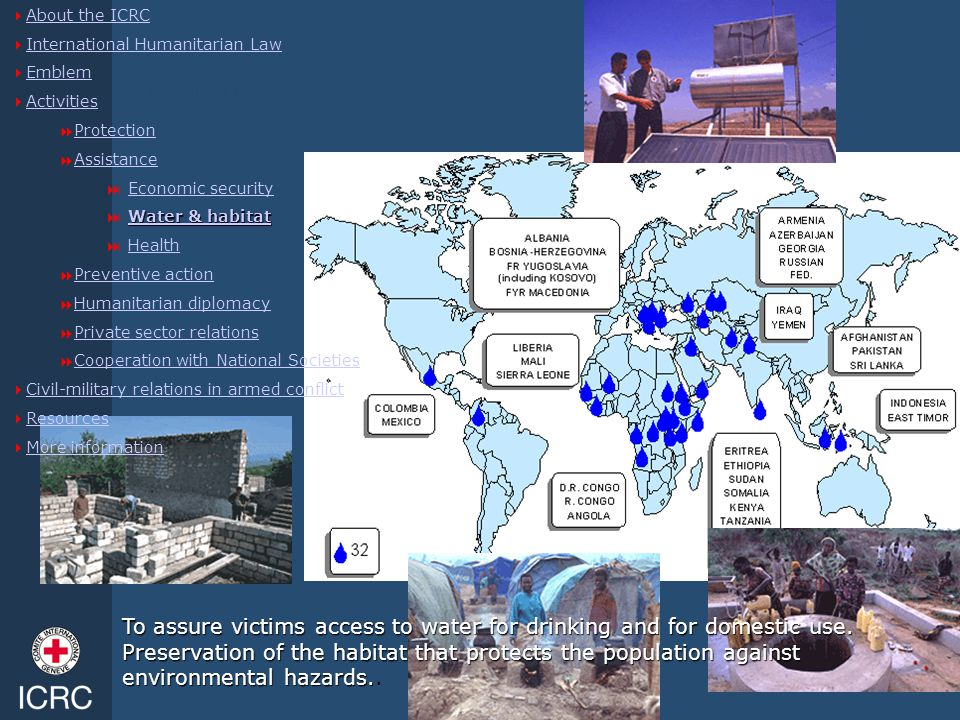 Water and habitat  About the ICRC About the ICRC  International Humanitarian Law International Humanitarian Law  Emblem Emblem  Activities Activit