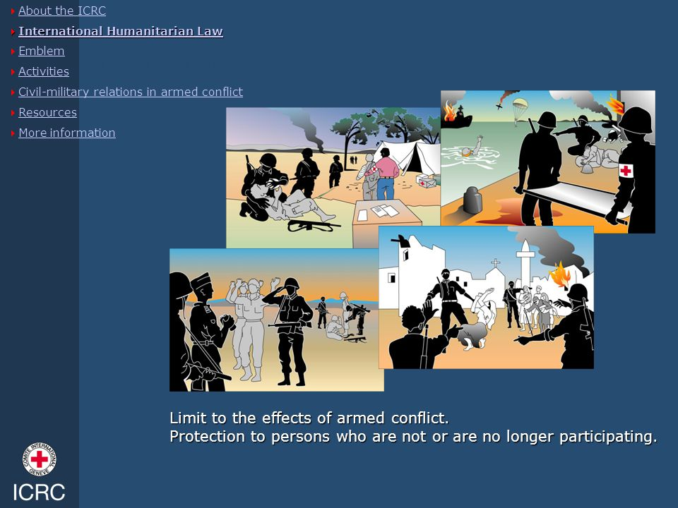 International Humanitarian Law  About the ICRC About the ICRC  International Humanitarian Law International Humanitarian Law International Humanitar