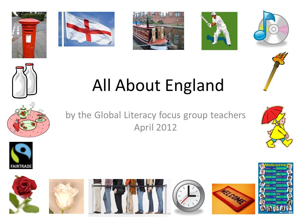 All About England by the Global Literacy focus group teachers April 2012