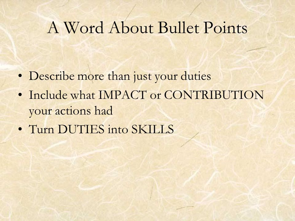 How to Write Bullet Points WHO – Who did your job help.