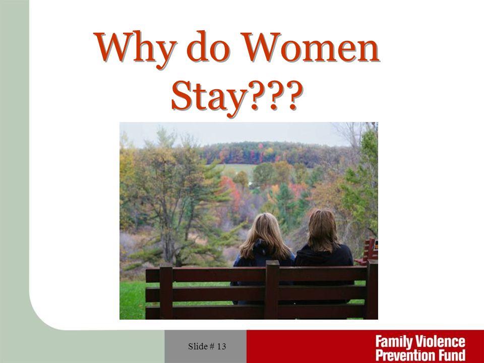 Slide # 13 Why do Women Stay???