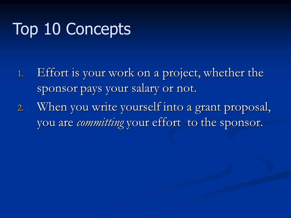 1. Effort is your work on a project, whether the sponsor pays your salary or not.