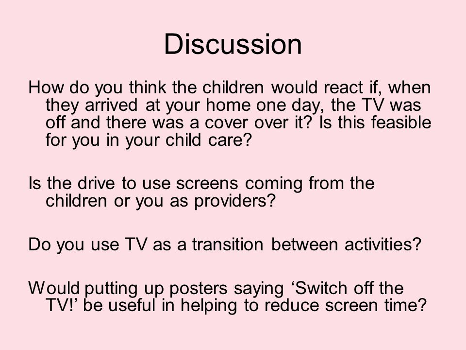 How do you think the children would react if, when they arrived at your home one day, the TV was off and there was a cover over it.
