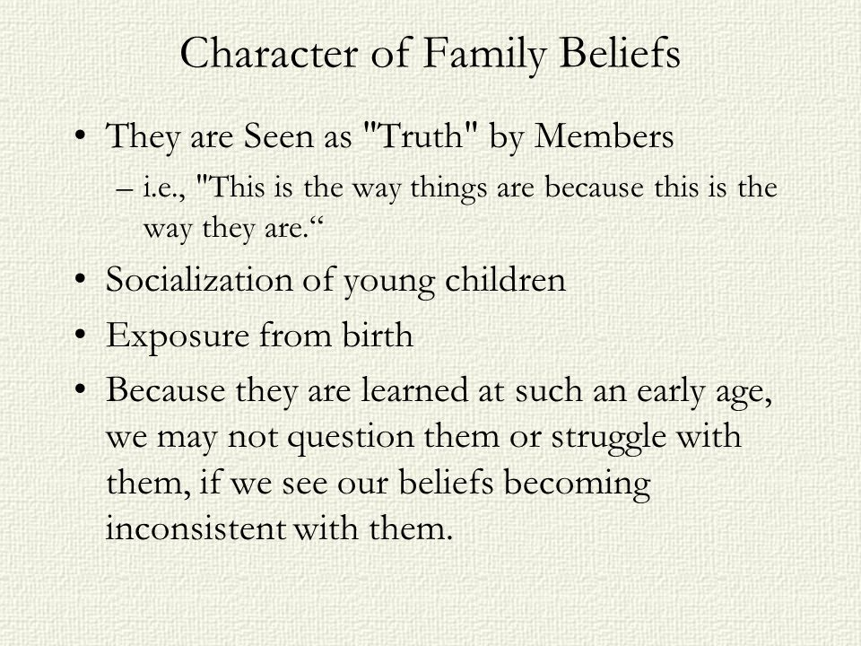 Character of Family Beliefs They are Seen as