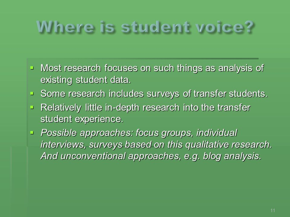 Most research focuses on such things as analysis of existing student data.  Some research includes surveys of transfer students.  Relatively littl
