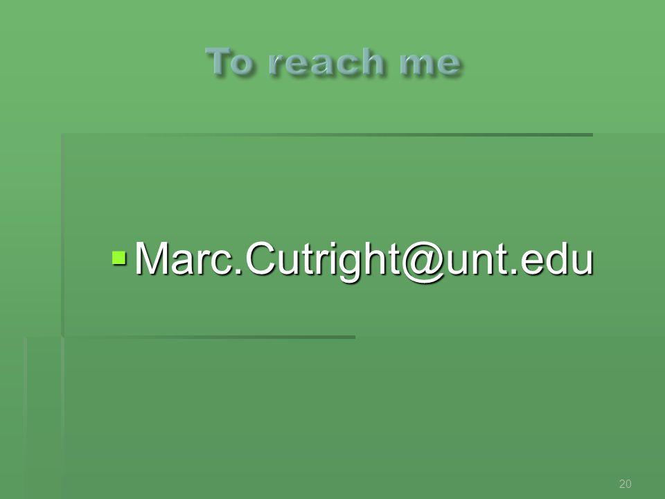 Marc.Cutright@unt.edu 20
