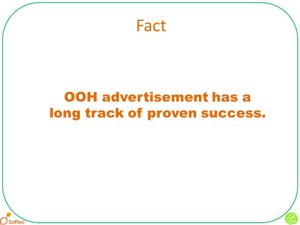 OOH advertisement has a long track of proven success. Fact