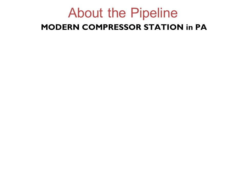 About the Pipeline MODERN COMPRESSOR STATION in PA