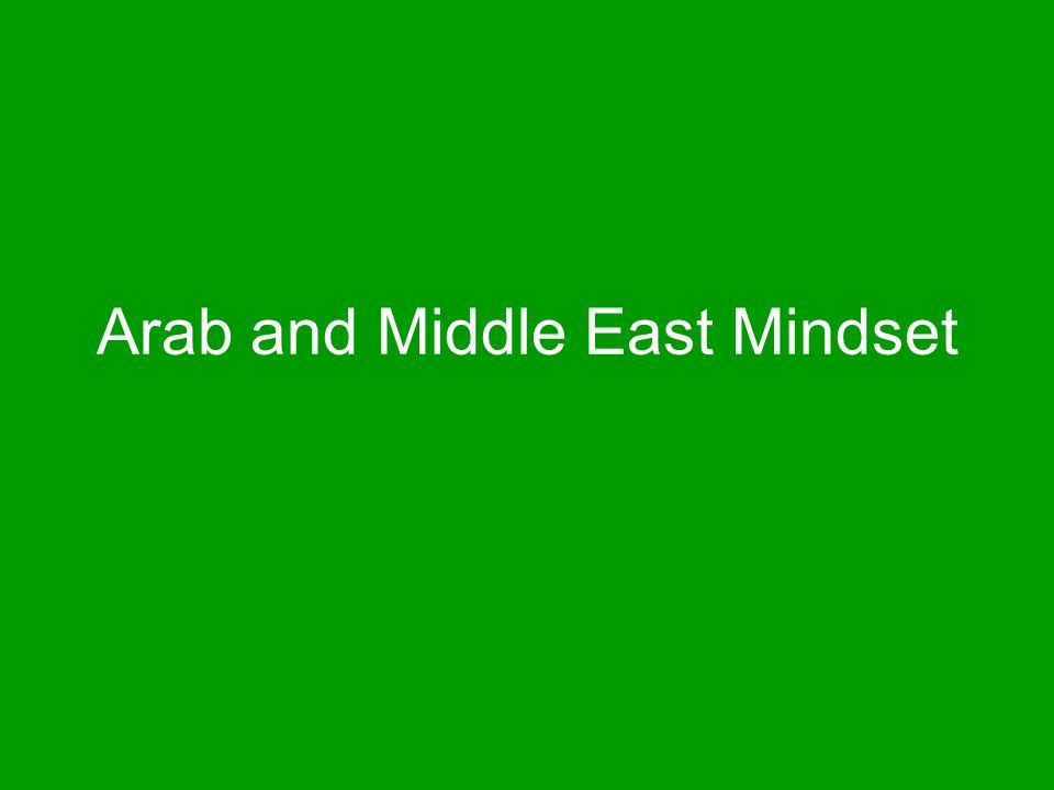 Arab and Middle East Mindset