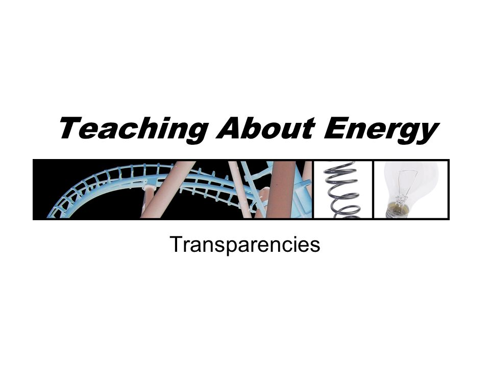 Teaching About Energy Transparencies