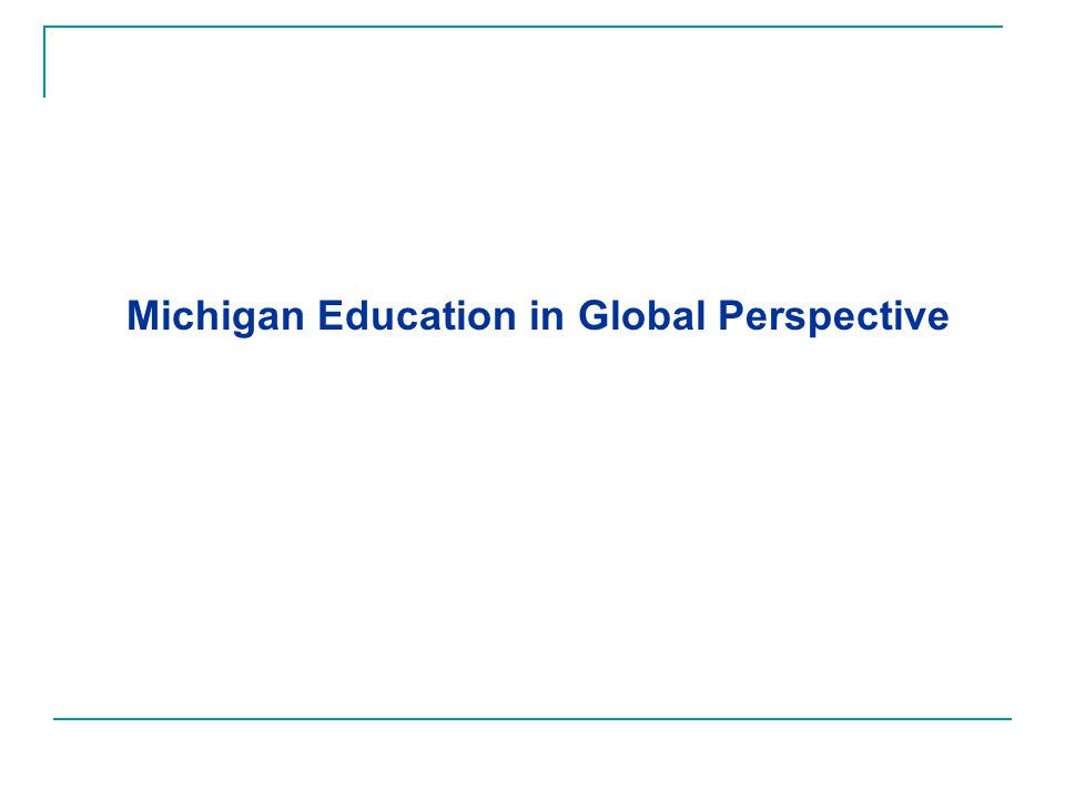 Michigan Education in Global Perspective