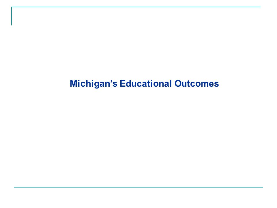 Michigan's Educational Outcomes
