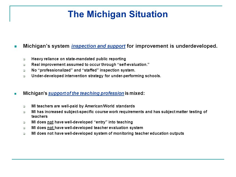 The Michigan Situation Michigan's system inspection and support for improvement is underdeveloped.
