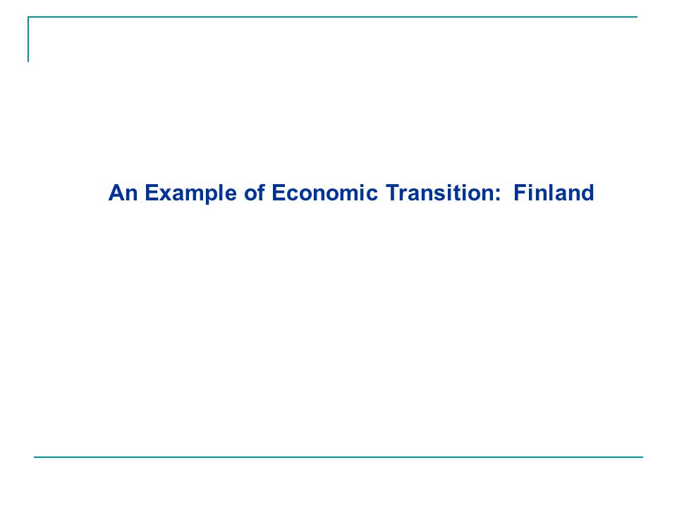 An Example of Economic Transition: Finland