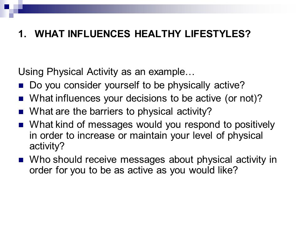1. WHAT INFLUENCES HEALTHY LIFESTYLES.