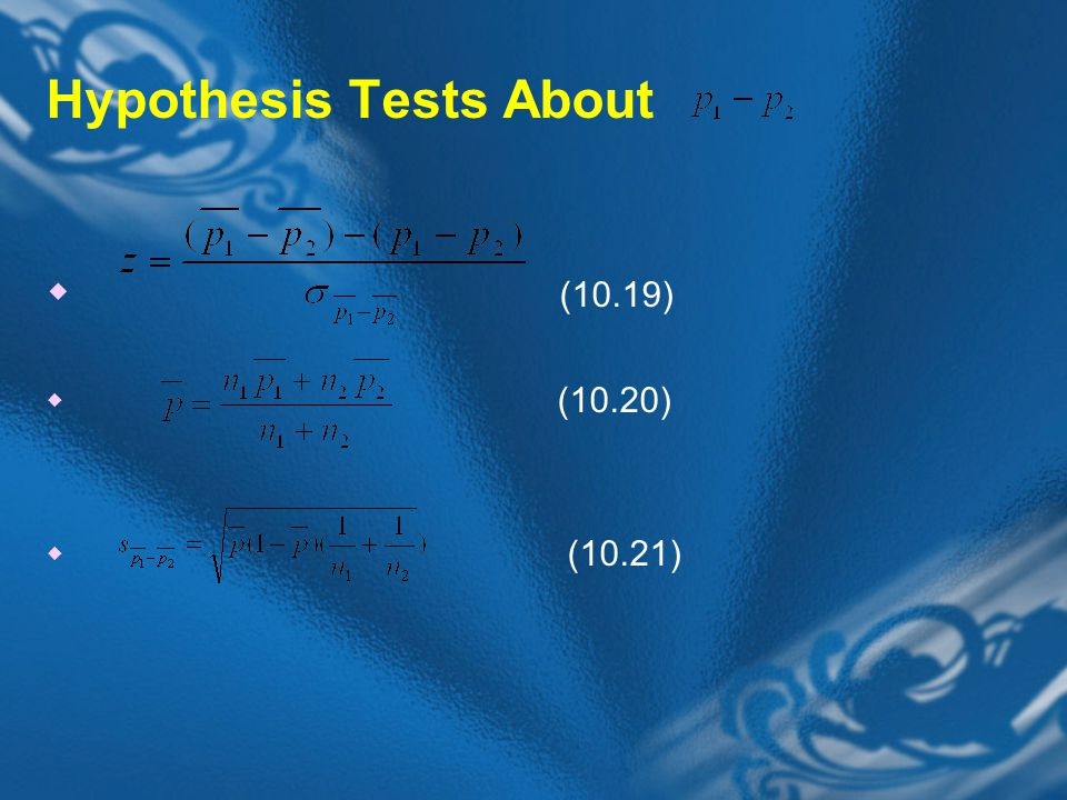 Hypothesis Tests About  (10.19)  (10.20)  (10.21)