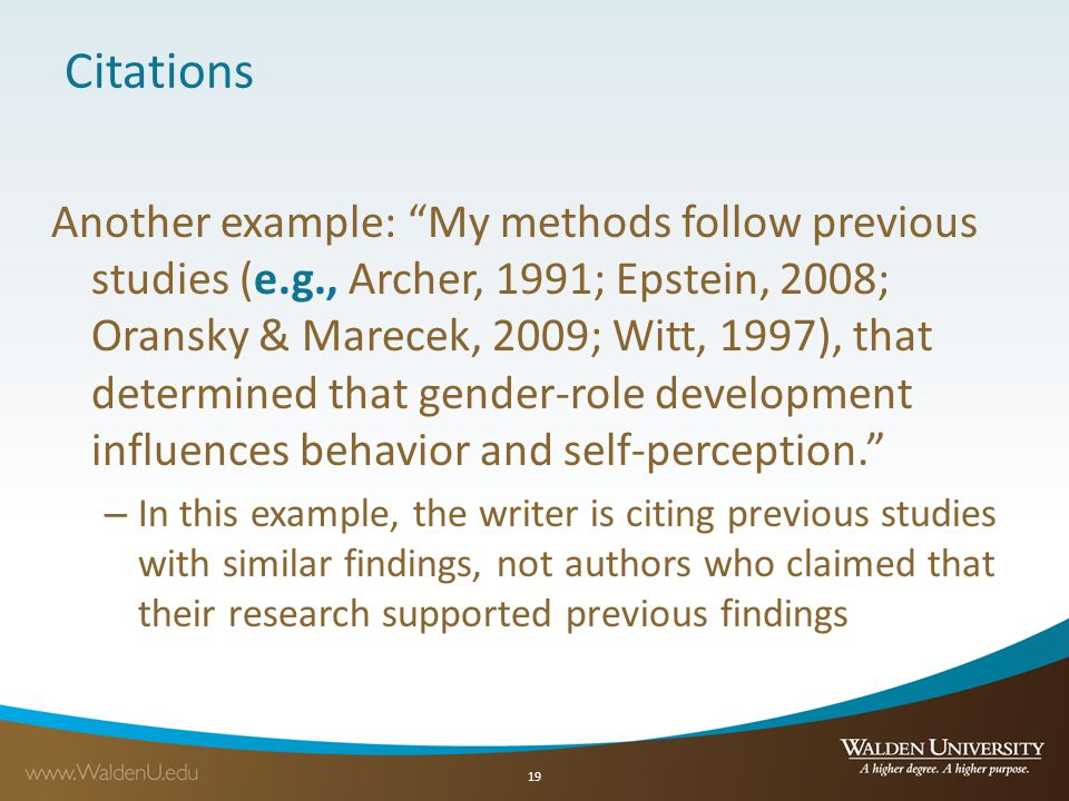 "Citations Another example: ""My methods follow previous studies (e.g., Archer, 1991; Epstein, 2008; Oransky & Marecek, 2009; Witt, 1997), that determin"