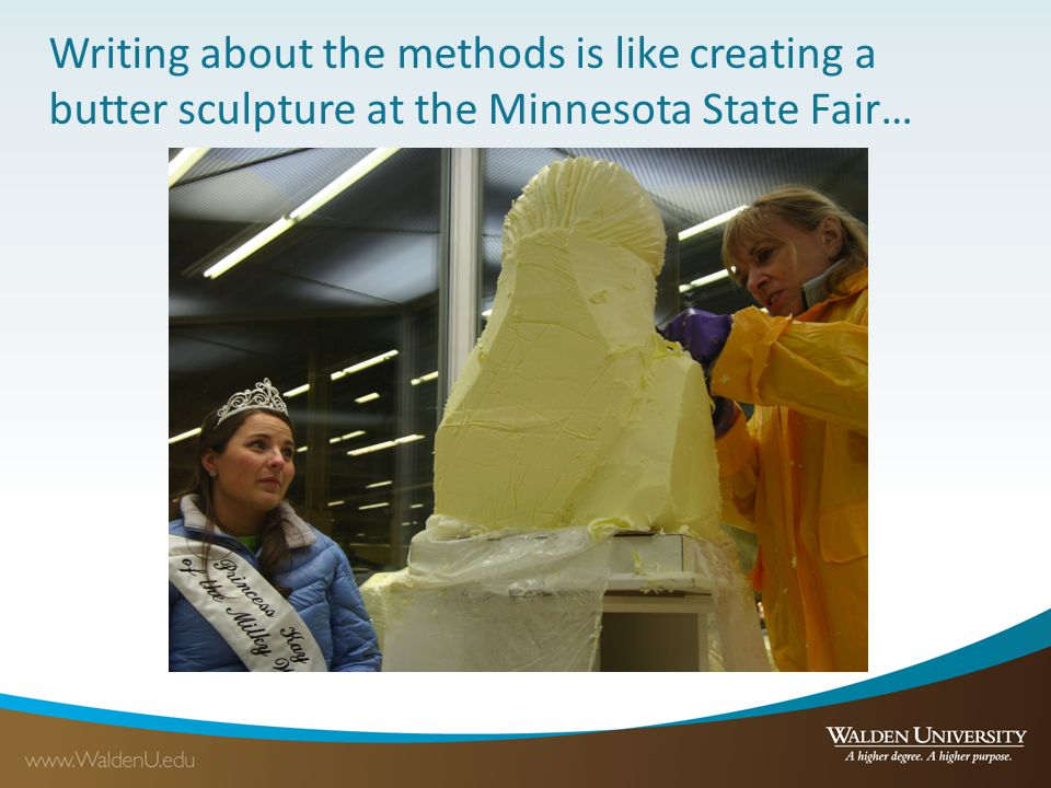 Writing about the methods is like creating a butter sculpture at the Minnesota State Fair…
