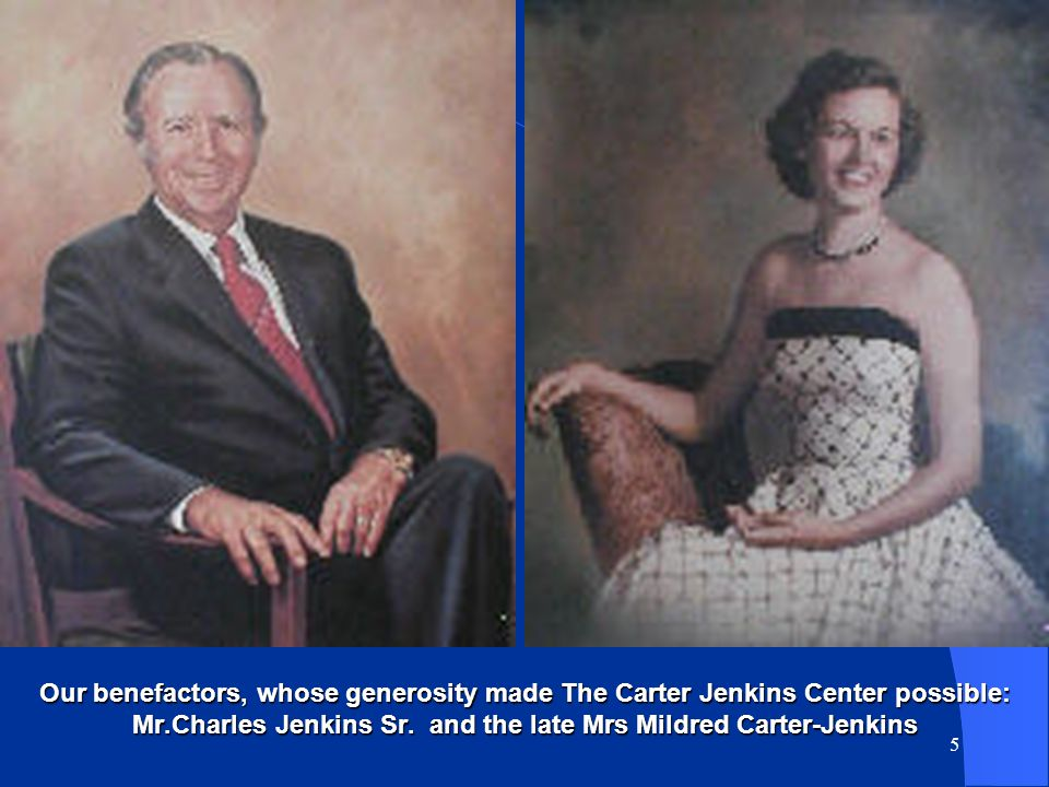 THE CARTER-JENKINS CENTER The Carter-Jenkins Center is a non-profit organization created by the vision and generosity of: Mr. Charles Jenkins Sr. and