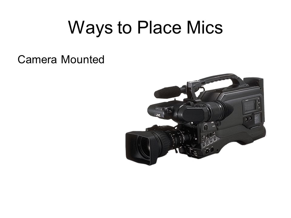 Ways to Place Mics Camera Mounted