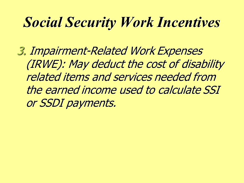 Social Security Work Incentives 3.