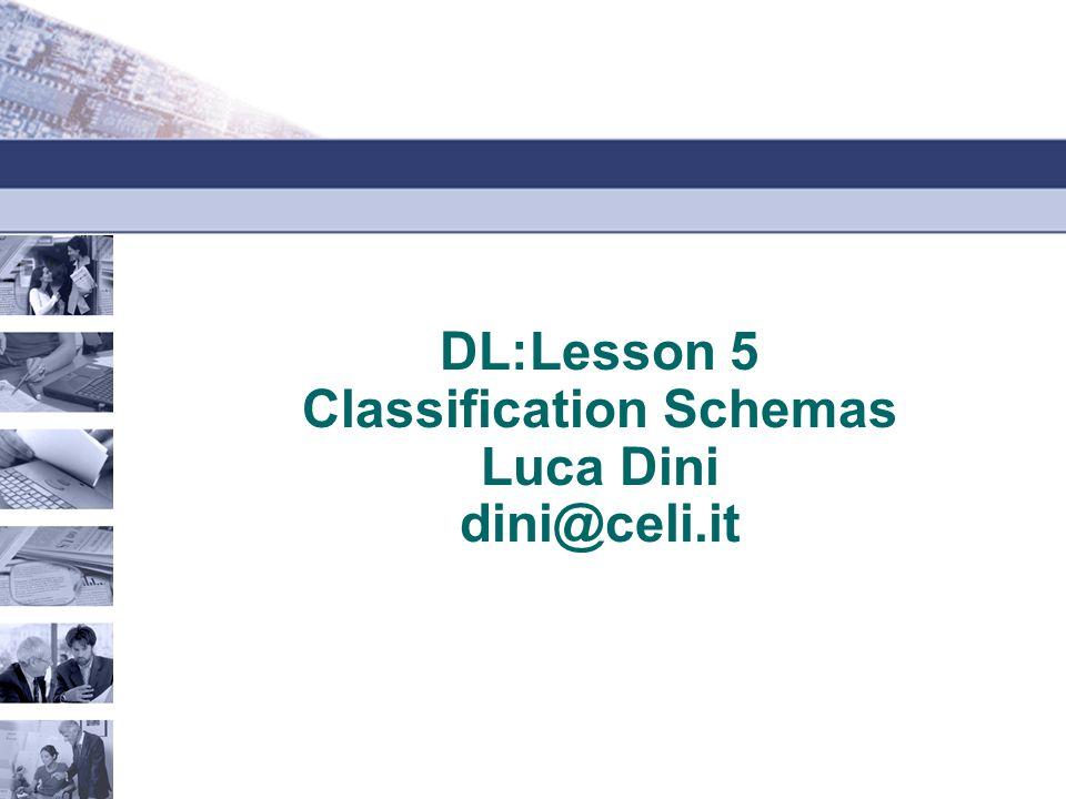 DL:Lesson 5 Classification Schemas Luca Dini dini@celi.it