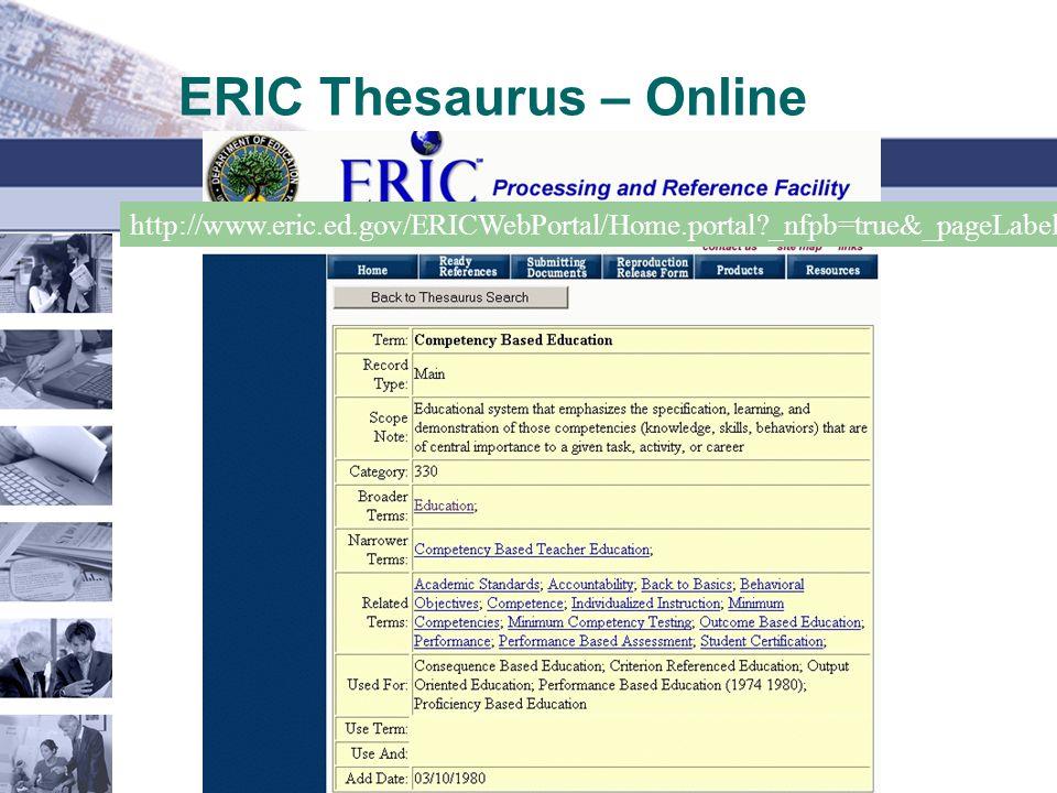 ERIC Thesaurus – Online http://www.eric.ed.gov/ERICWebPortal/Home.portal?_nfpb=true&_pageLabel=Thesaurus&_nfls=false