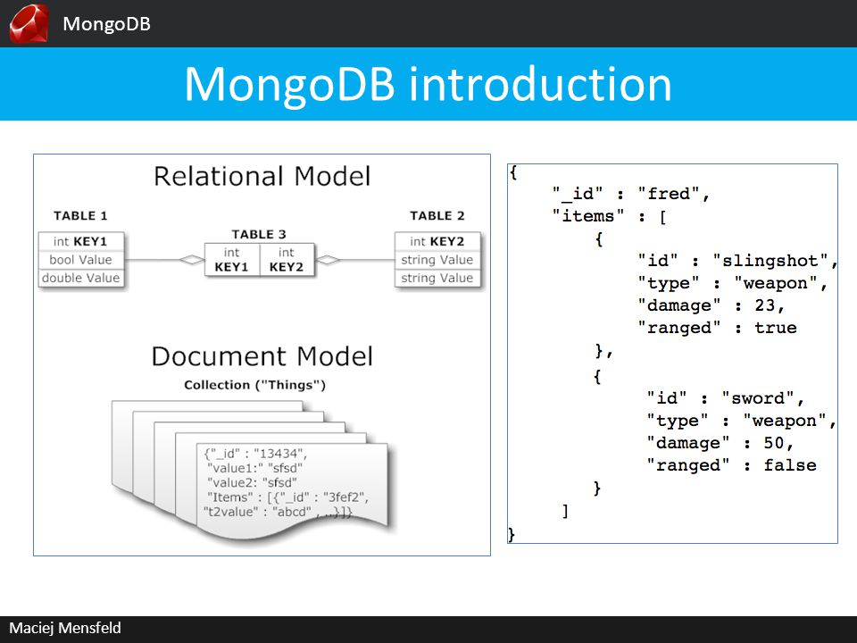 MongoDB Maciej Mensfeld MongoDB introduction