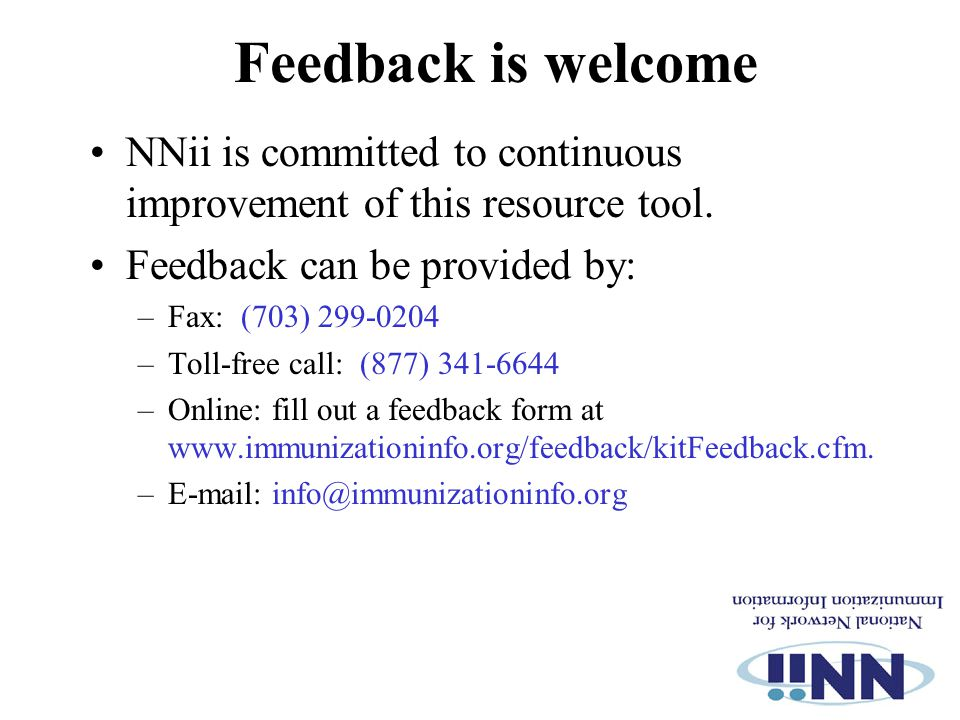 Feedback is welcome NNii is committed to continuous improvement of this resource tool.