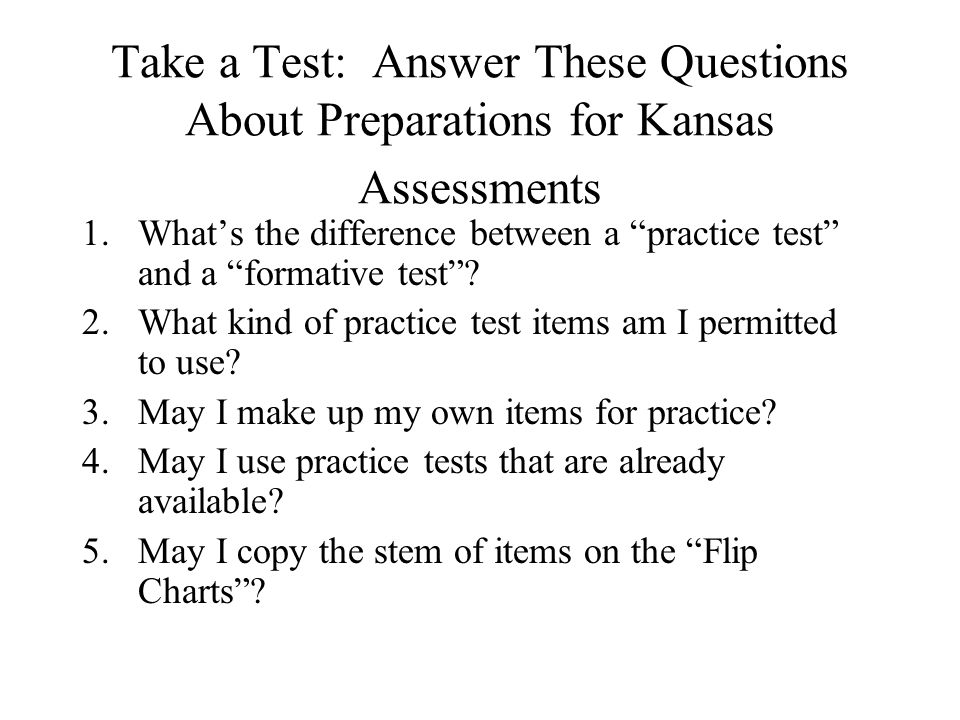 Answers to Questions About Test Preparation #3 4.For reading, you can select a chapter book (expository, narrative, or technical), ask open ended questions, and use the student-generated partially correct responses to construct the distractors for a multiple-choice test.