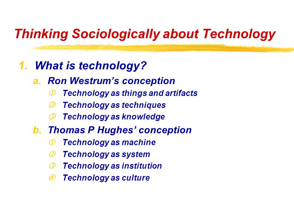 Artifact Technique Knowledge Machine System InstitutionCulture Thinking Sociologically about Technology Epistemological Dimension Ontological Dimension