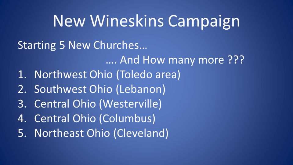New Wineskins Campaign Starting 5 New Churches… ….