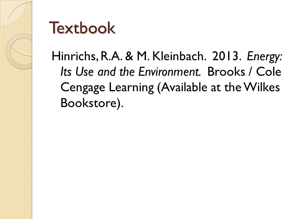 Textbook Hinrichs, R.A. & M. Kleinbach Energy: Its Use and the Environment.