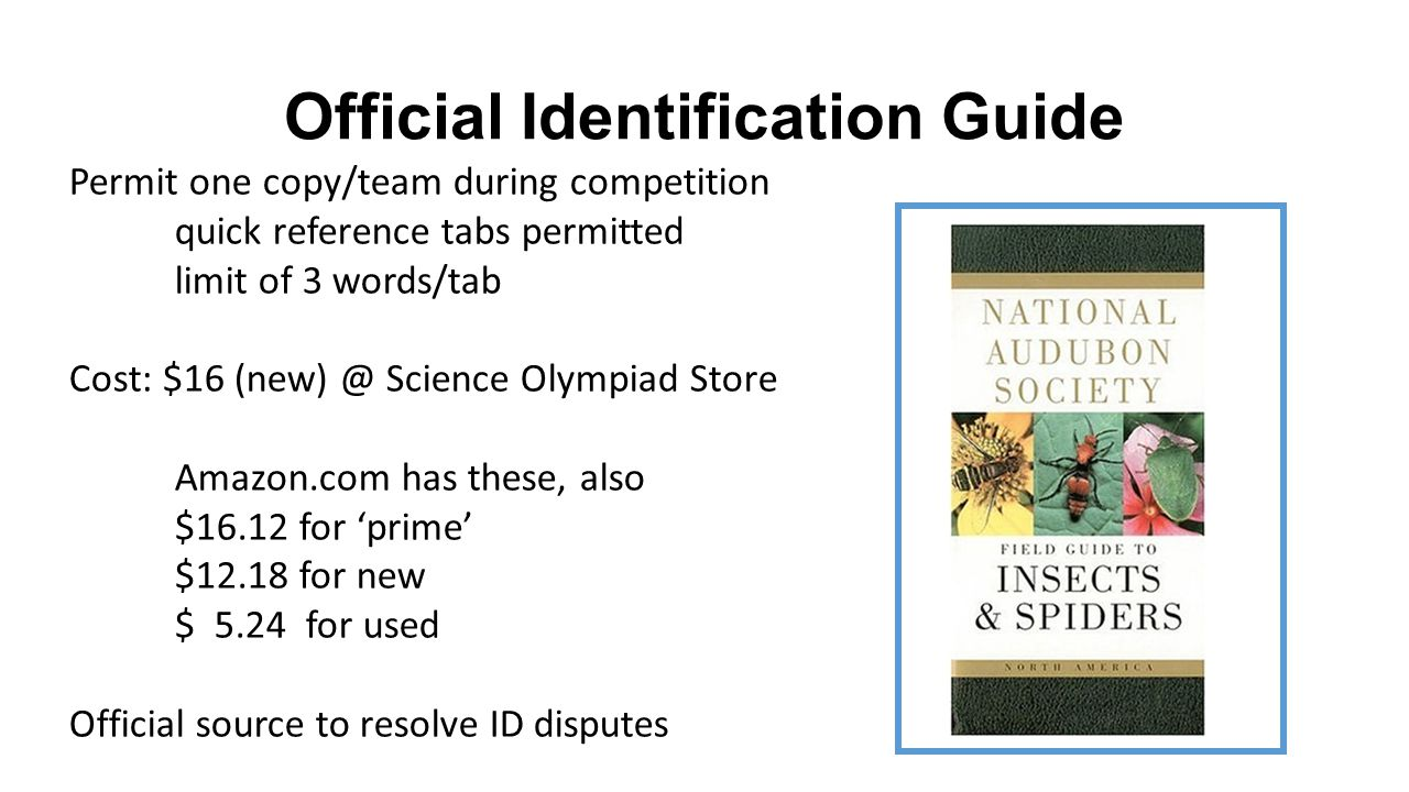 Official Identification Guide Permit one copy/team during competition quick reference tabs permitted limit of 3 words/tab Cost: $16 (new) @ Science Ol