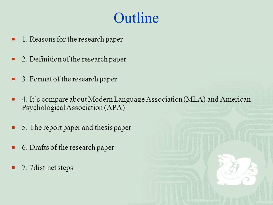 Outline  1. Reasons for the research paper  2. Definition of the research paper  3.