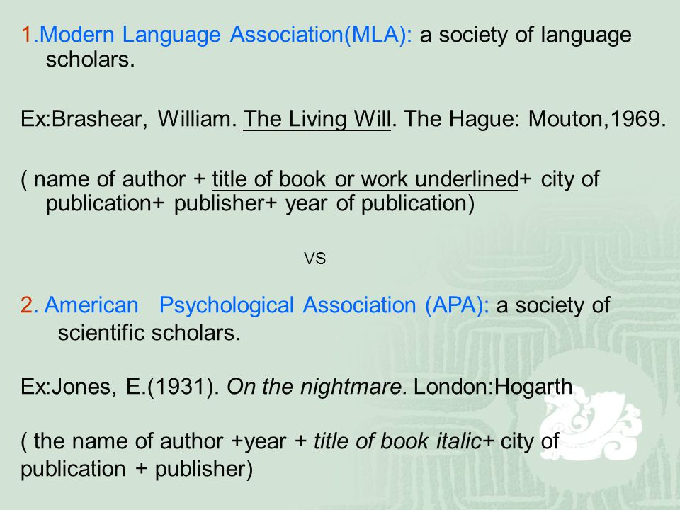 1.Modern Language Association(MLA): a society of language scholars.