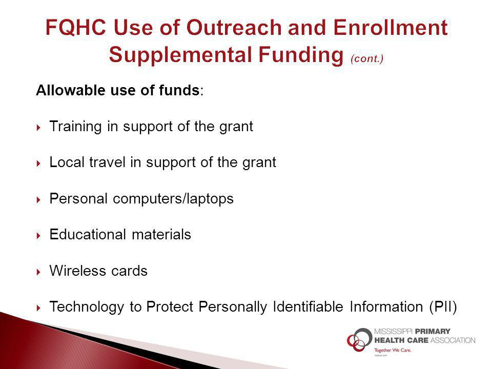 Allowable use of funds:  Training in support of the grant  Local travel in support of the grant  Personal computers/laptops  Educational materials