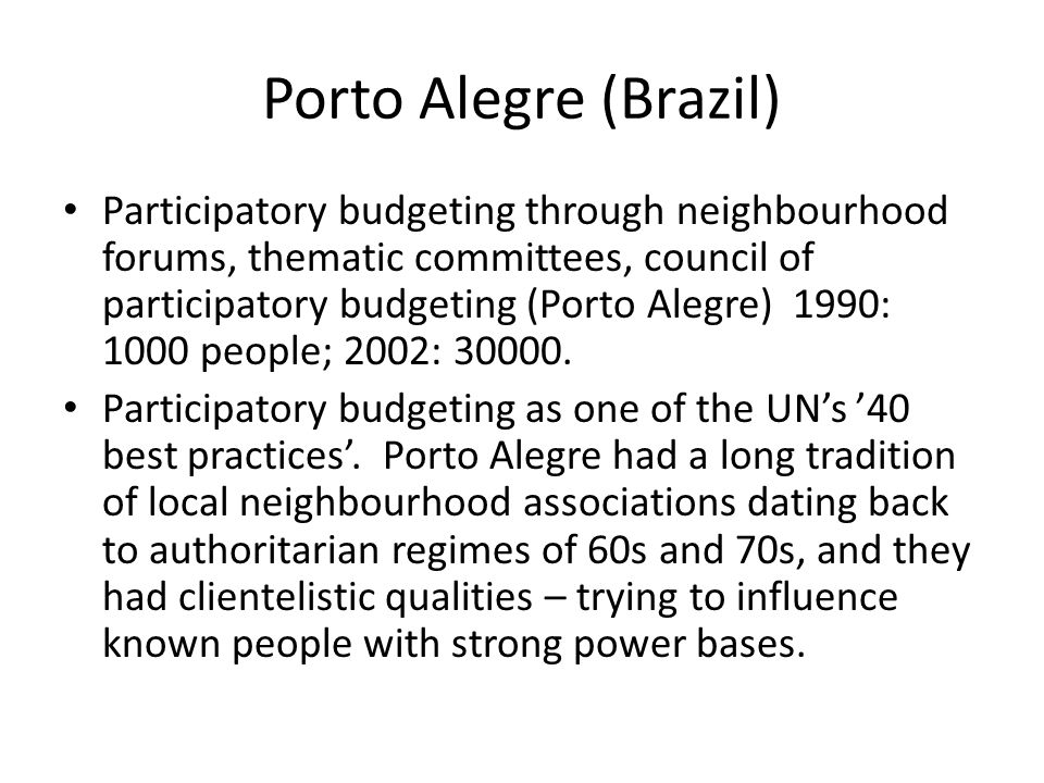 Porto Alegre (Brazil) Participatory budgeting through neighbourhood forums, thematic committees, council of participatory budgeting (Porto Alegre) 199