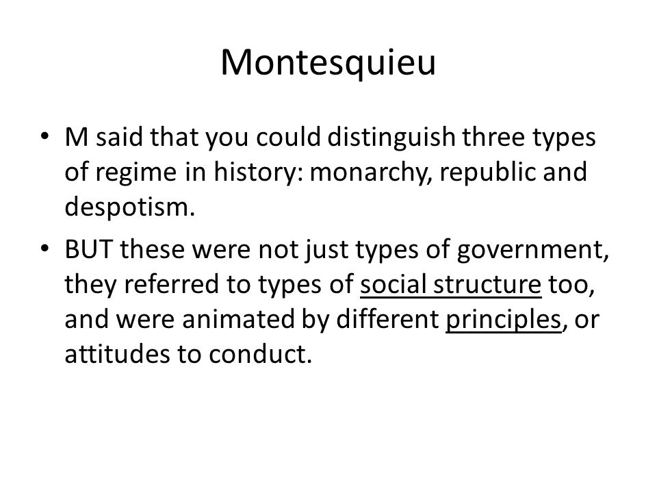 Montesquieu republics ( small ancient city states) were animated by 'virtue', a commitment to the good of the whole; M thought that this idea of virtue was possible whether or not a republic was a democracy – rule of all – or an aristocracy – rule of a few.