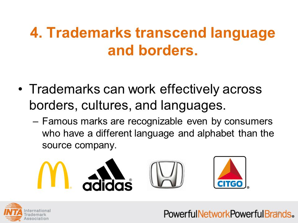4. Trademarks transcend language and borders.