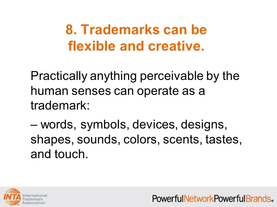 8. Trademarks can be flexible and creative.