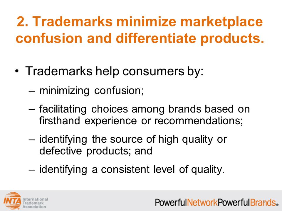2. Trademarks minimize marketplace confusion and differentiate products.
