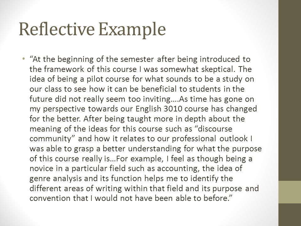 """Reflective Example """"At the beginning of the semester after being introduced to the framework of this course I was somewhat skeptical. The idea of bein"""